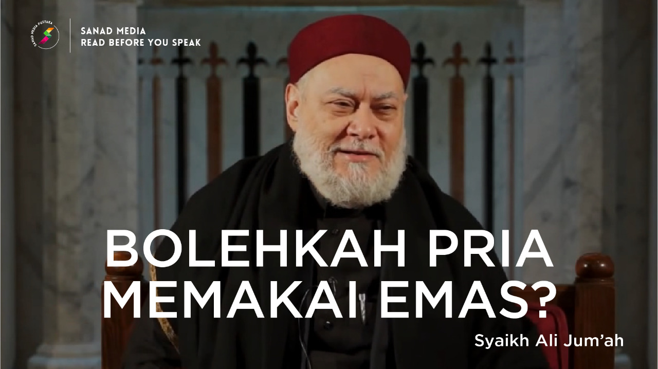 Syekh Ali Jum'ah: Hukum Laki-laki Memakai Emas dan Sutra