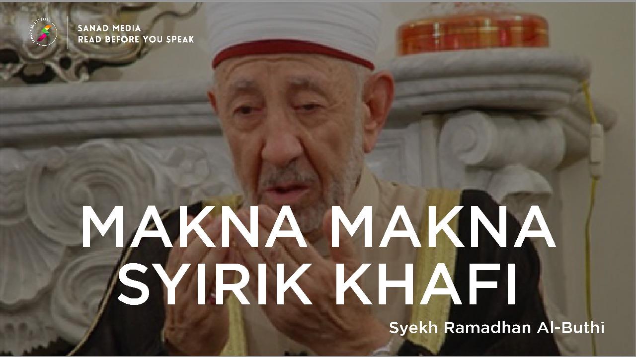 Makna Syirik Kecil Menurut Syekh Ramadhan Al-Buthi