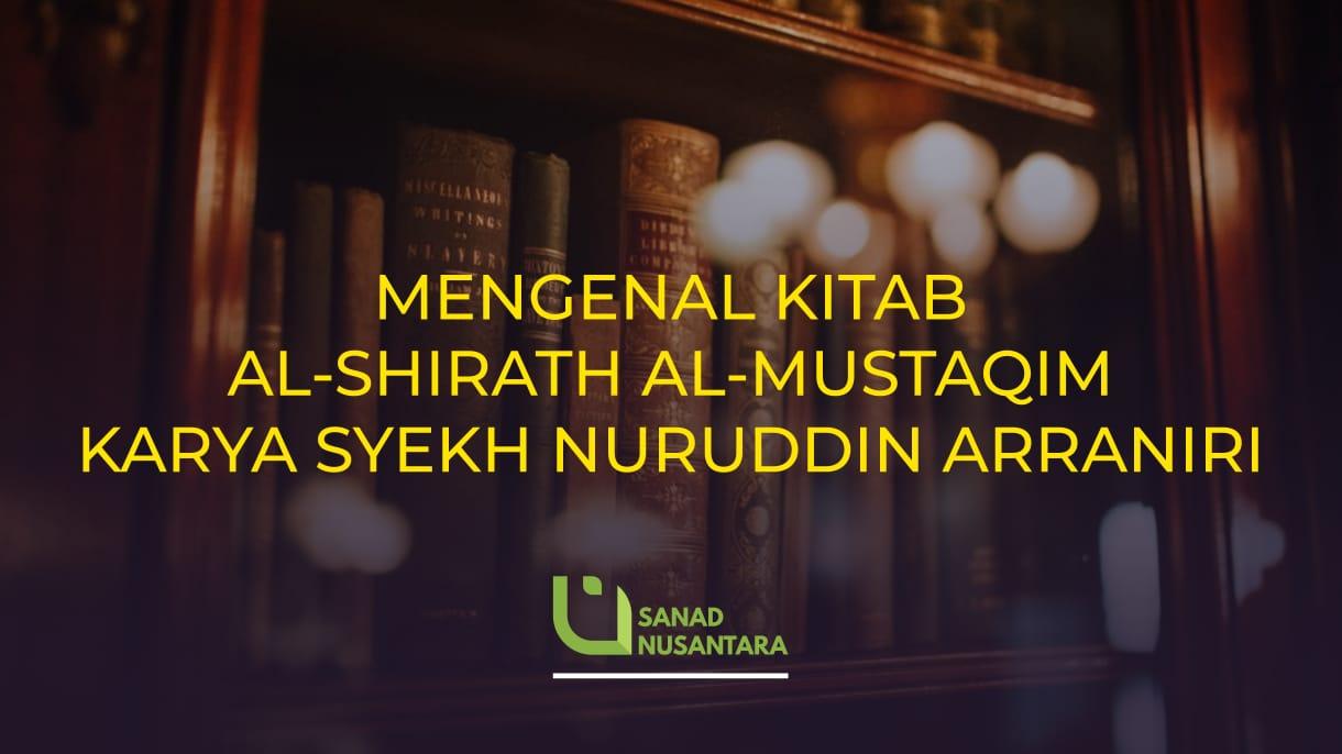 Mengenal Kitab Al-Shirath Al-Mustaqim Karya Syekh Nuruddin Al-Raniri